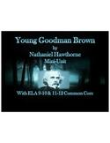 Young Goodman Brown (Nathaniel Hawthorne) w/ ELA 9-10 & 11-12 Common Core