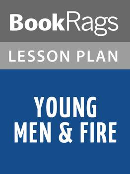 Young Men & Fire Lesson Plans