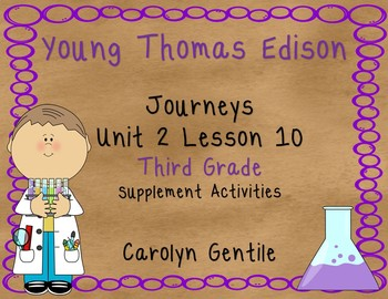 Young Thomas Edison Journeys Unit 2 Lesson 10 Third Grade Supplement Act.