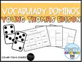 Young Thomas Edison Vocabulary Dominos-- Journeys Grade 3