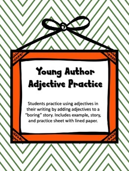 Writing Practice - Using Adjectives