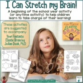 I Can Stretch My Brain!