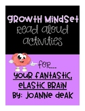 Your Fantastic, Elastic Brain - Growth Mindset Read Aloud Activities