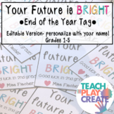 Your Future is Bright EDITABLE... End of the Year Tag