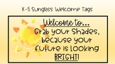 Your Future is Looking Bright, Welcome Tags