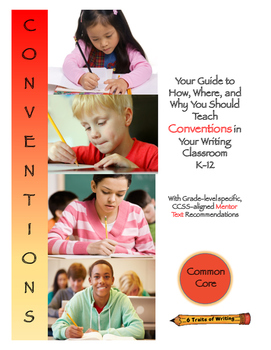 Your Guide to How, Where, and Why You Should Teach Conventions, K-12