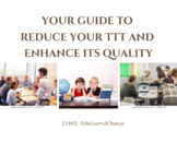 Your Guide to reduce your TTT and enhance its Quality