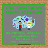 Your Home-Grown Primary Science Lab: Investigations of Physical Sciences