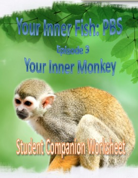 your inner fish ep 3 your inner monkey student companion worksheet. Black Bedroom Furniture Sets. Home Design Ideas