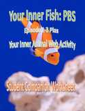Your Inner Fish: Episode 1-3 and Your Inner Animal Companion Worksheets