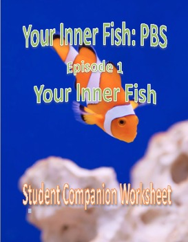 Your Inner Fish: Episode 1 - Student Companion Worksheet