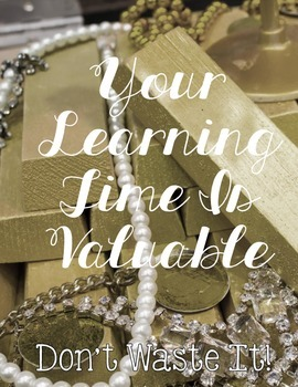 Your Learning Time is Valuable *a poster freebie*