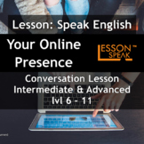 Talk About Your Online Presence - [ESL Adult Conversationa