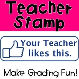 Your Teacher Likes This Stamp!