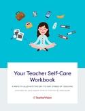 Your Teacher Self-Care Workbook: A Professional Development Guide