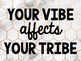 Your Vibe Affects Your Tribe Poster - 3 Backgrounds