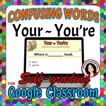 Your, You're Google Classroom Digital File Confusing Words
