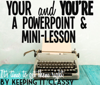 Your and You're Practice #3--A Famous Quote PowerPoint