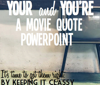 Your and You're Practice #4--A Movie Quote PowerPoint