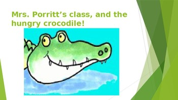 Your class, and the HUNGRY crocodile.