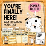 You're Finally Here! Back to School Activities, First Day of School