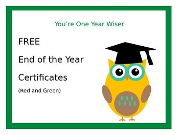 End of the Year -You're One Year Wiser Primary Graduation Certificates EDITABLE