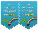 You're friendship is more valuable than gold: St. Patrick'