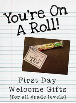 You're on a Roll! {Back to School/First Day Welcome Gift}