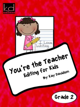 You're the Teacher EDITING FOR KIDS in Grade 2 by Kay Davidson
