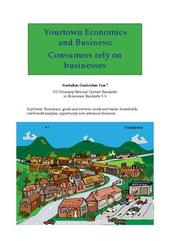 Yourtown Economics and Business - Consumers Rely on Businesses (Year 7)
