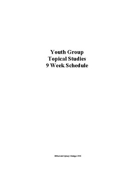 Youth Group - Topical Studies - 9 Week Schedule