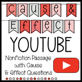 Youtube Nonfiction Reading Passage, Cause and Effect