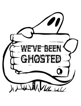 You've Been GHOSTED