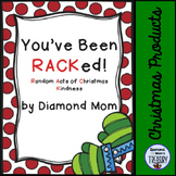 You've Been RACKed! Random Acts of Christmas Kindness