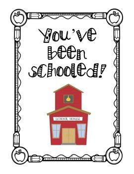 You've Been Schooled
