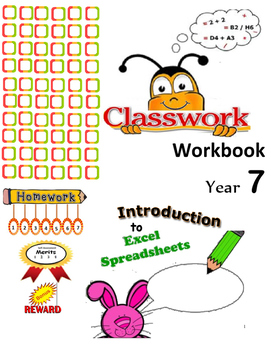 Yr 7 Intro to Spreadsheets Classwork Book Grade 7,8,9 Year 7,8,9