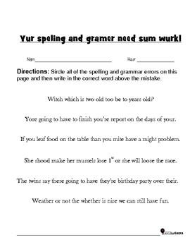 Yur Speling and Gramer ned wurk! (spelling and Grammar)