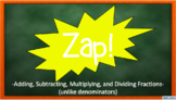 ZAP! Game (Adding, Subtracting, Multiplying, and Dividing Unlike Fractions)