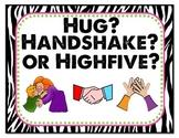 ZEBRA themed hug, handshake, or highfive? sign! GREAT for PBIS triage!