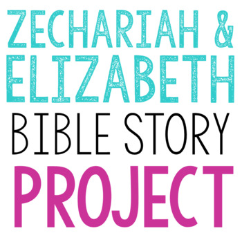 ZECHARIAH AND ELIZABETH: Bible Story Lesson Brochure Project Activity | FREE