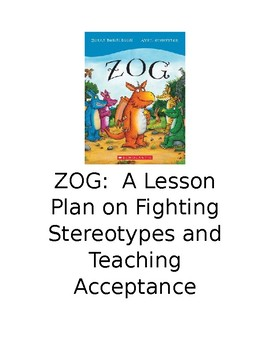 ZOG:  A Lesson Plan on Fighting Stereotypes and Teaching Acceptance