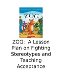 ZOG:  A Lesson Plan on Fighting Stereotypes and Teaching A