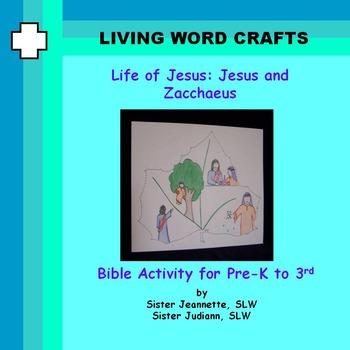 Zacchaeus and Jesus for Pre-K to Gr. 3
