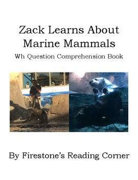 Zack Learns About Marine Mammals (Wh Comprehension Question) Adapted Book Lvl 2