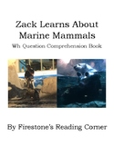 Zack Learns About Marine Mammals (Wh Comprehension Questio