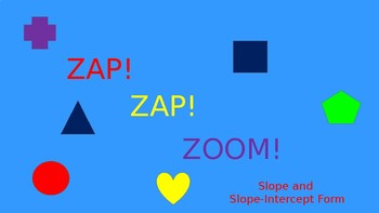 Zap Zap Zoom Slope and Slope Intercept Form Game