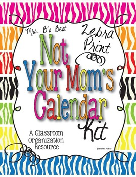 Zebra Print Not Your Mom's Calendar Kit - 7 Complete Sets and More