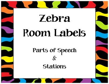 Zebra Room Labels - parts of speech, stations