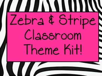 Zebra Stripe Classroom Theme Kit
