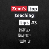 Zemi's top teaching tips #3 (7-9)